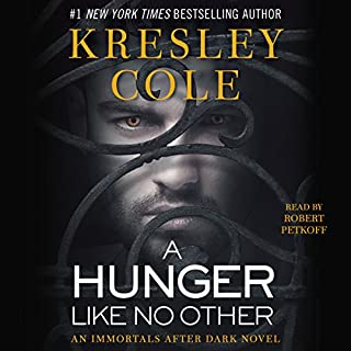 A Hunger Like No Other: Immortals After Dark, Book 2                   Written by:                                                                                                                                 Kresley Cole                               Narrated by:                                                                                                                                 Robert Petkoff                      Length: 11 hrs and 30 mins     17 ratings     Overall 4.8