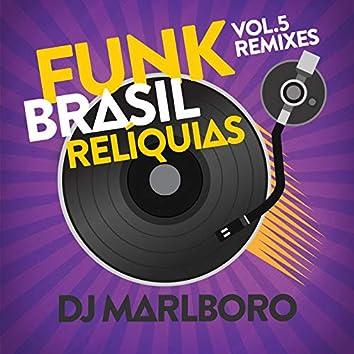 Funk Brasil Relíquias (DJ Marlboro Remixes / Vol. 5)