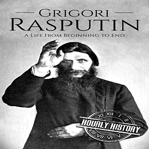 Grigori Rasputin: A Life from Beginning to End audiobook cover art