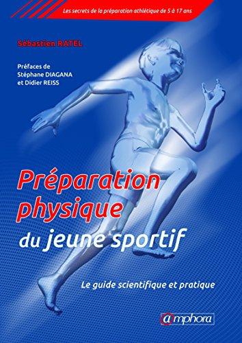 Préparation physique pour le jeune sportif: Le guide scientifique et pratique (ALIMENTATION/NU)