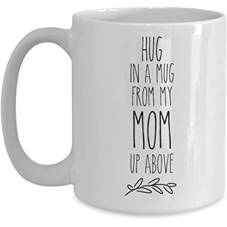 Amazon Com Memorial For Loss Of Mother Coffee Is A Hug In A Mug Cup Mom In Heaven Sorry For Your Loss Condolence Loved One Sympathy Funeral Grieving Kitchen Dining