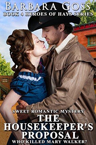 Book: The Housekeeper's Proposal (Heroes of Hays Book 4) by Barbara Goss