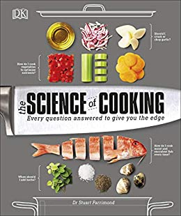 The Science of Cooking: Every Question Answered to Perfect your Cooking by [Stuart Farrimond]