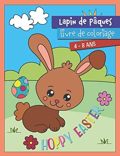 Lapin de Pâques Livre de coloriage 4-8 ans: Hoppy Easter Cadeau pour les filles et les garçons I Grand livre à colorier pour le panier de Pâques: 1 ... peinture de Pâques avec le lapin de Pâques)