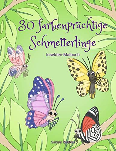 30 farbenprächtige Schmetterlinge Insekten-Malbuch