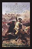The Bulletproof George Washington