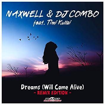 Dreams (Will Come Alive) (Remix Edition)