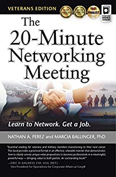 The 20-Minute Networking Meeting - Veterans Edition: Learn to Network. Get a Job. by [Nathan Perez, Marcia Ballinger]