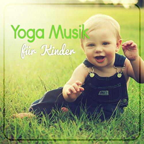 Yoga Musik für Kinder: Entspannungsmusik für Körper und Geist, Yoga Meditation, Autogenes Training, Erholung und Regeneration