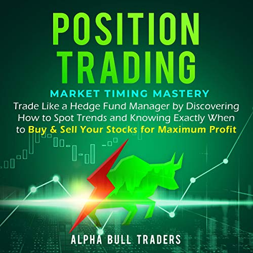 Position Trading: Market Timing Mastery cover art
