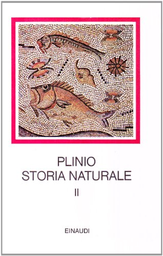 Storia naturale. Con testo a fronte. Antropologia e zoologia. Libri 7-11 (Vol. 2)