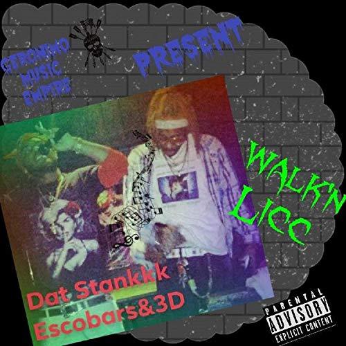 Walk'n Licc (feat. Gino Escobars) [Explicit]