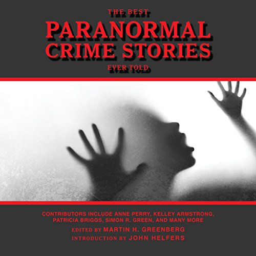 The Best Paranormal Crime Stories Ever Told audiobook cover art