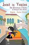 Lost in Venice / Persa a Venezia (a bilingual book in English and Italian) (4) (Adventures of Giulia) (Paperback)