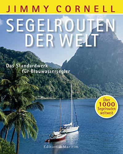 Segelrouten der Welt: Das Standardwerk für Blauwassersegler. Über 1000 Segelrouten weltweit (German Edition)