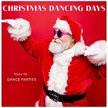 Christmas Dancing Days - Music For Dance Parties