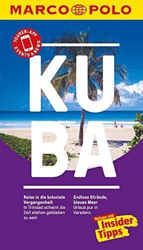 MARCO POLO Reiseführer Kuba: inklusive Insider-Tipps, Touren-App, Update-Service und NEU: Kartendownloads (MARCO POLO Reiseführer E-Book)