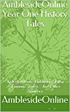 AmblesideOnline Year One History Tales (annotated): Selected from Baldwin's Fifty Famous Tales And Other Sources
