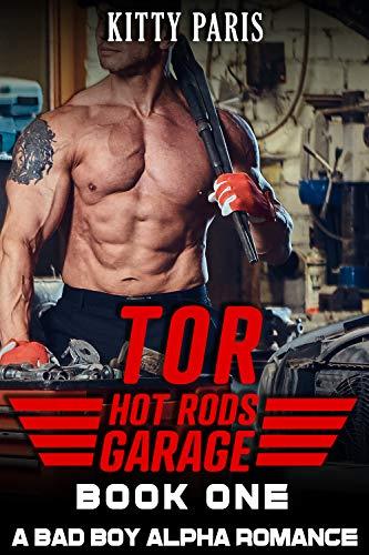 Tor: A Bad Boy Alpha Romance (Hot Rods Garage Book 1) (English Edition)