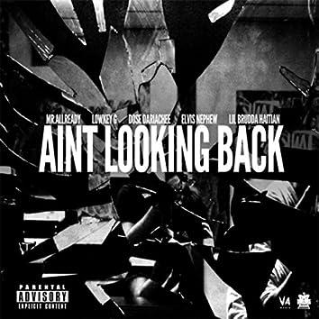 Aint Lookin Back