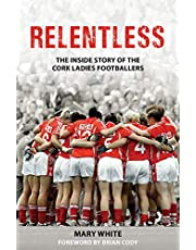 Relentless: The Inside Story of the Cork Ladies Footballers (English Edition)