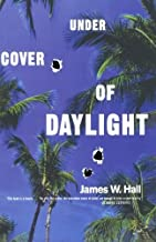 Under Cover of Daylight by James W. Hall (2001-03-17)