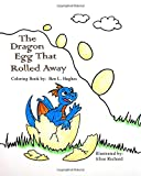 The Dragon Egg That Rolled Away - Coloring Book
