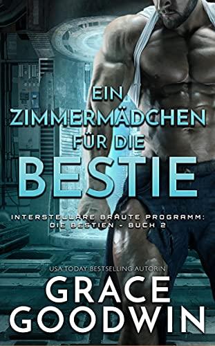 Ein Zimmermädchen für die Bestie (Interstellare Bräute Programm: Die Bestien 2)
