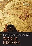 The Oxford Handbook of World History (Oxford Handbooks)