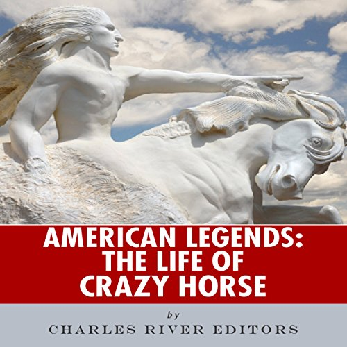 American Legends: The Life of Crazy Horse audiobook cover art