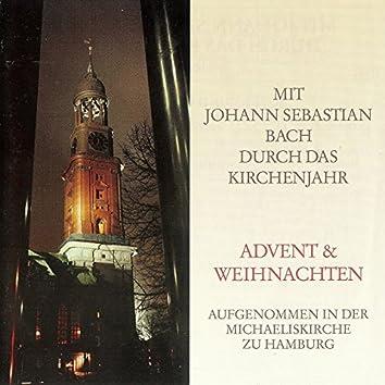 Mit Johann Sebastian Bach durch das Kirchenjahr: Advent und Weihnachten, Teil 1