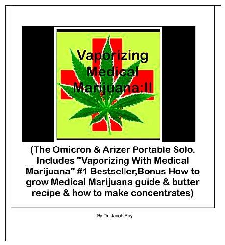 Vaporizing Medical Marijuana: II (English Edition)