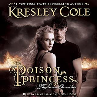 Poison Princess     Arcana Chronicles, Book 1              By:                                                                                                                                 Kresley Cole                               Narrated by:                                                                                                                                 Emma Galvin,                                                                                        Keith Nobbs                      Length: 12 hrs and 36 mins     105 ratings     Overall 4.4