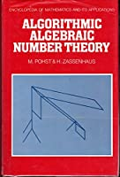 Algorithmic Algebraic Number Theory (Encyclopedia of Mathematics and its Applications, Series Number 30)