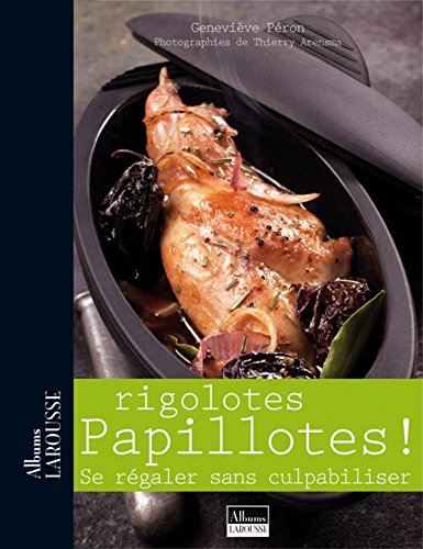 Rigolotes Papillottes ! : Se régaler sans culpabiliser (Albums Larousse) (French Edition)