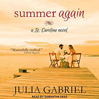 Summer Again: A St. Caroline Novel     St. Caroline Series, Book 1               By:                                                                                                                                 Julia Gabriel                               Narrated by:                                                                                                                                 Samantha Desz                      Length: 5 hrs and 44 mins     1 rating     Overall 4.0