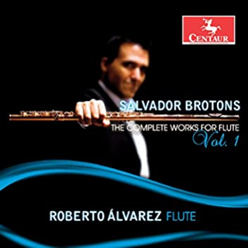 Brotons: The Complete Works for Flute, Vol. 1