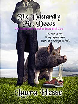 The Dastardly Mr. Deeds (a black comedy cozy detective series) (The Gumboot & Gumshoe Book 2) by [Laura Hesse]