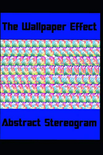 The Wallpaper Effect: Abstract Stereogram