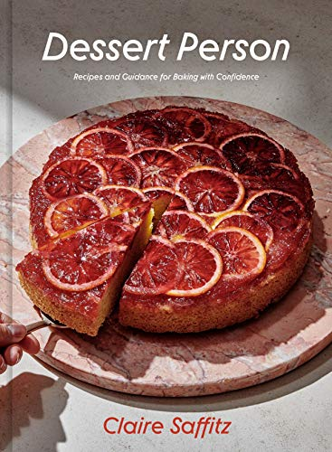 Compare Textbook Prices for Dessert Person: Recipes and Guidance for Baking with Confidence Illustrated Edition ISBN 9781984826961 by Saffitz, Claire
