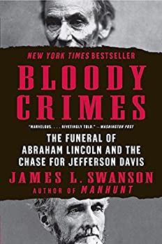 Paperback Bloody Crimes : The Funeral of Abraham Lincoln and the Chase for Jefferson Davis Book