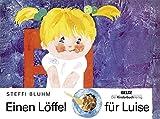 Einen Löffel für Luise: Vierfarbiges Pappbilderbuch