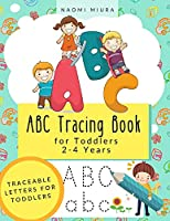 ABC Tracing Book for Toddlers 2-4 Years: Traceable Letters for Toddlers