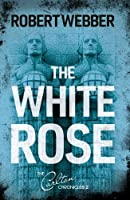 The White Rose: Carlton Chronicles 2