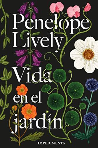 Vida en el jardín: Life in the Garden (Impedimenta)