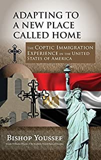 Adapting to a New Place Called Home by Bishop Youssef (2016-01-08)