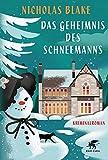 Das Geheimnis des Schneemanns: Kriminalroman von Nicholas Blake