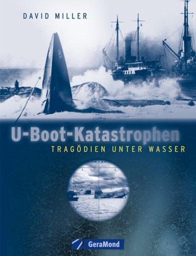 U-Boot-Katastrophen: Tragödien unter Wasser