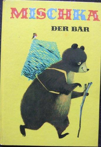 Mischka der Bär Ein russisches Volksmärchen