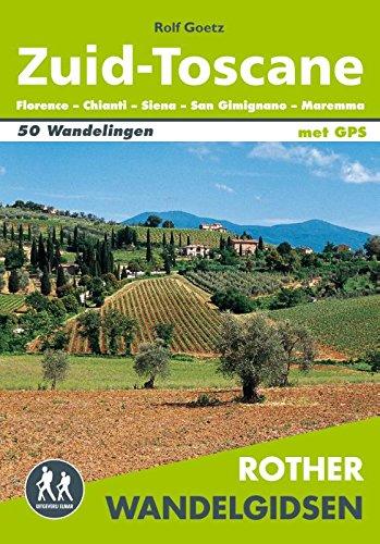 Zuid-Toscane: Florence - Chianti - San Gimignao - Siena - Maremma 50 wandelingen door het unieke natuur- en cultuurlandschap van zuidelijk Toscane (Rother wandelgidsen)